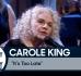 Carole King: It's Too Late